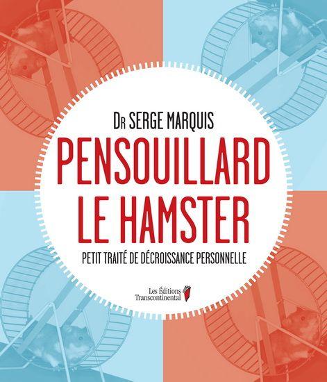 Auteur : Serge Marquis Éditeur : Transcontinental Année de parution : 2011