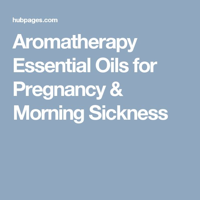 Aromatherapy Essential Oils for Pregnancy & Morning Sickness