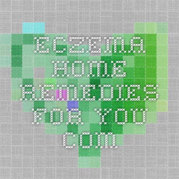 Eczema                home remedies for you.                           com