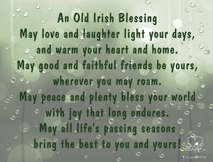 An Old #Irish #Blessing May #love and #laughter light your days and warm your #heart and home. May good and faithful #friends be yours wherever you may roam. May peace and plenty bless your world with joy that long endures. May all life's passing seasons bring the best to you and yours! - http://ift.tt/1oNRVdq