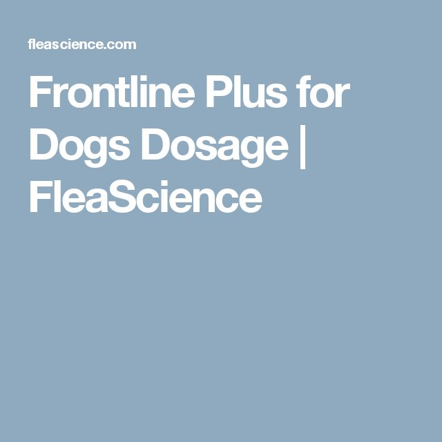 Frontline Plus for Dogs Dosage | FleaScience