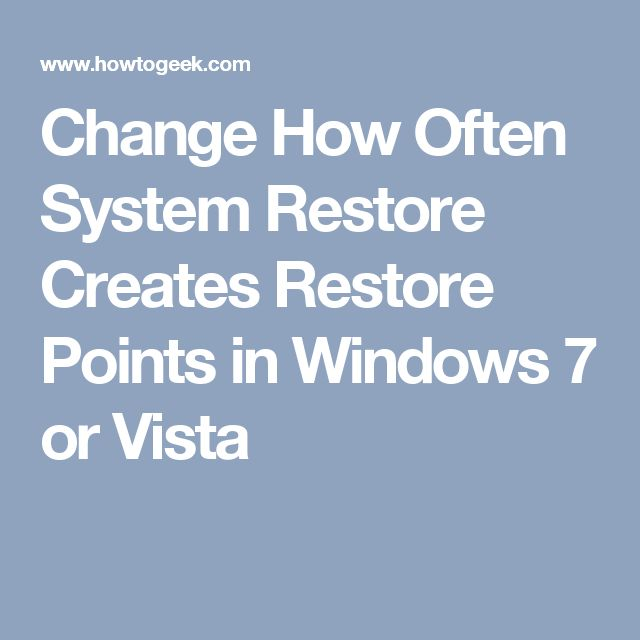 Change How Often System Restore Creates Restore Points in Windows 7 or Vista
