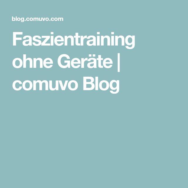 Faszientraining ohne Geräte | comuvo Blog