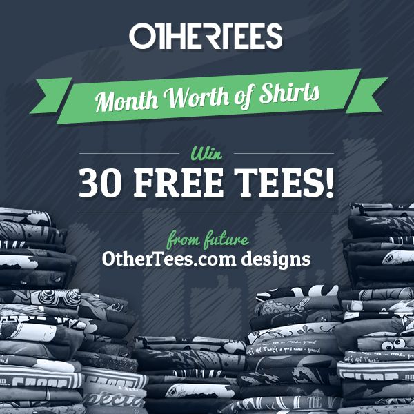 Month Worth of Shirts Contest is back ! Get rid of your old shirts and make some free space in your wardrobe. By entering this contest you'll be in the running to WIN 30 FREE TEES from future OtherTees prints !  ENTER HERE -> http://www.othertees.com/contests/9/month-worth-of-shirts-contest-v2  PIN IT for a chance at a WEEKLY FREE TEE ! #contest #freetee #othertees