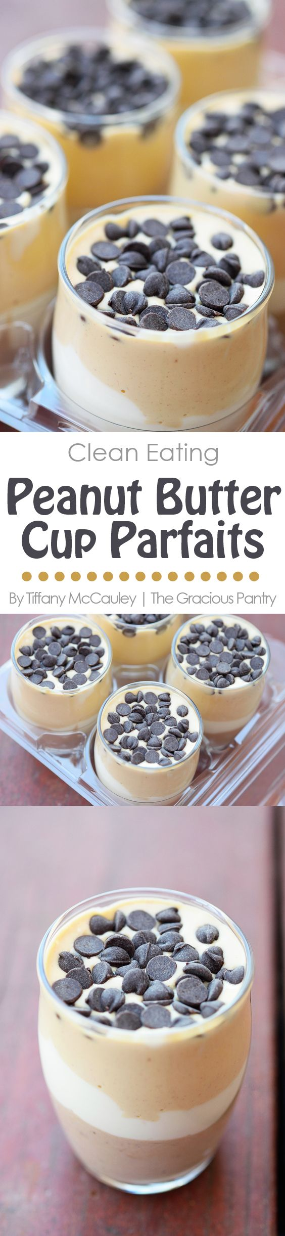 Clean Eating Recipes | Peanut Butter Cup Parfaits | Healthy Parfaits | Dessert Recipes ~ https://www.thegraciouspantry.com