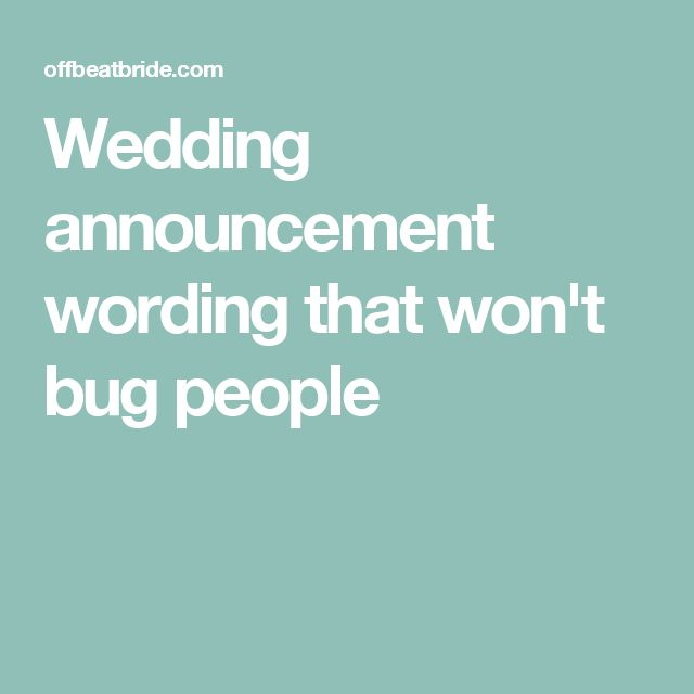 Wedding announcement wording that won't bug people