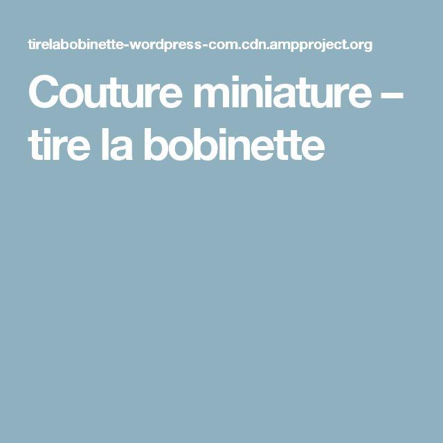 Couture miniature – tire la bobinette