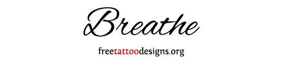 Breathe script tattoo font Tattoos! | tattoos picture script tattoo fonts