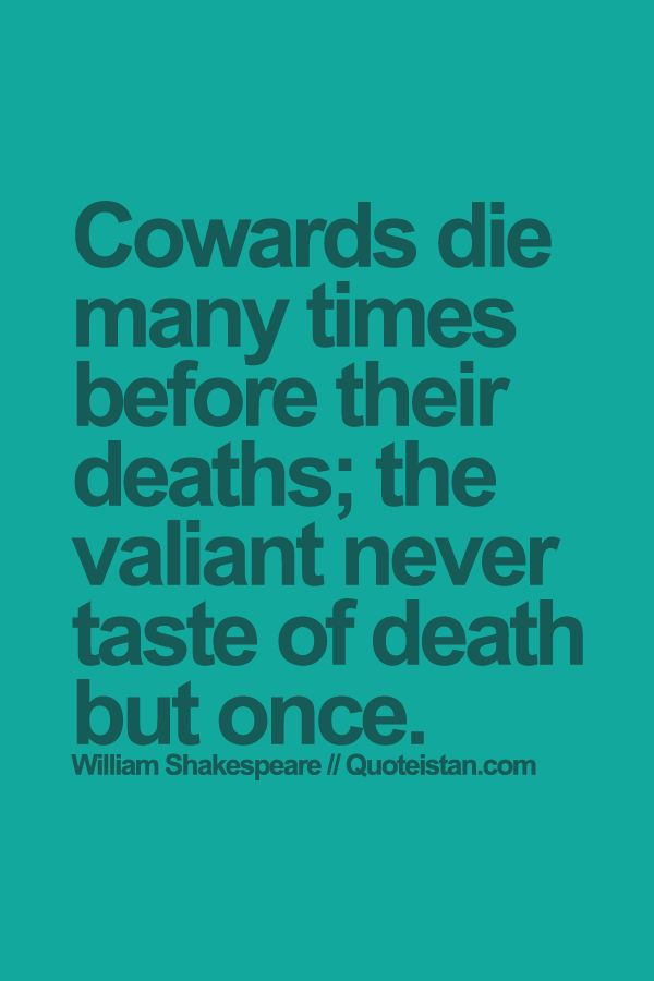 cowards die many times before their deaths meritnation