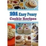 101 Easy Peasy Cookie Recipes (Paperback)By Lucinda Wallace
