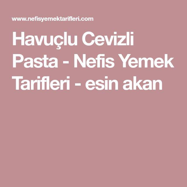 Havuçlu Cevizli Pasta - Nefis Yemek Tarifleri - esin akan