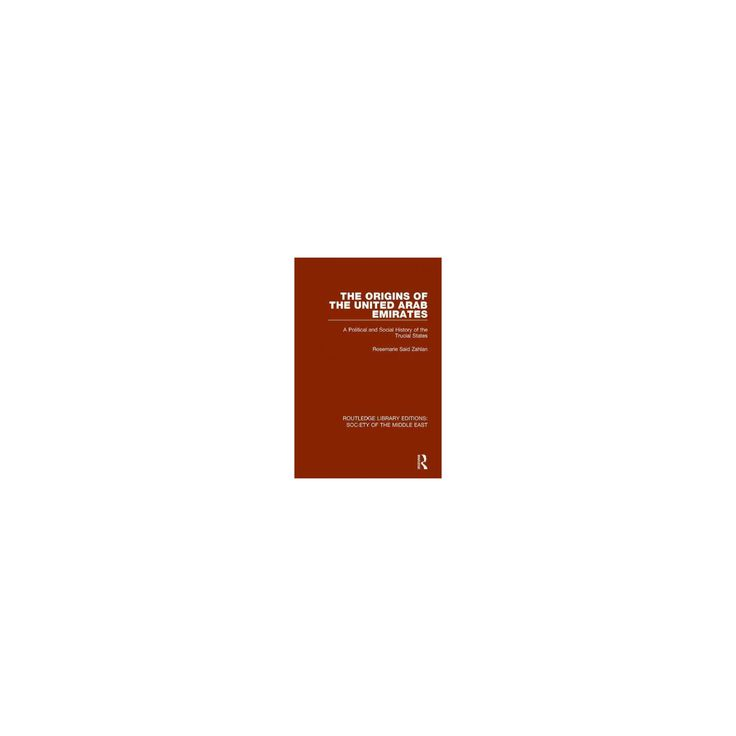 Origins of the United Arab Emirates : A Political and Social History of the Trucial States (Reissue)