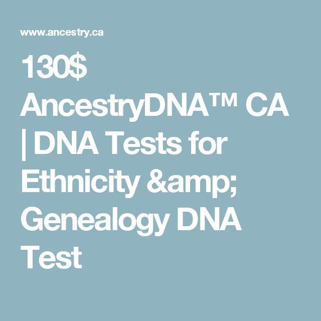 130 ancestrydna ca dna tests for ethnicity u0026 genealogy dna test