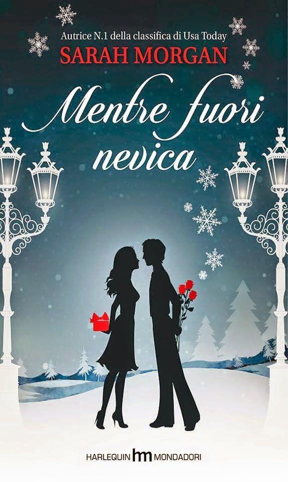 la mia biblioteca romantica: MENTRE FUORI NEVICA di Sarah Morgan (Harlequin/Mon...