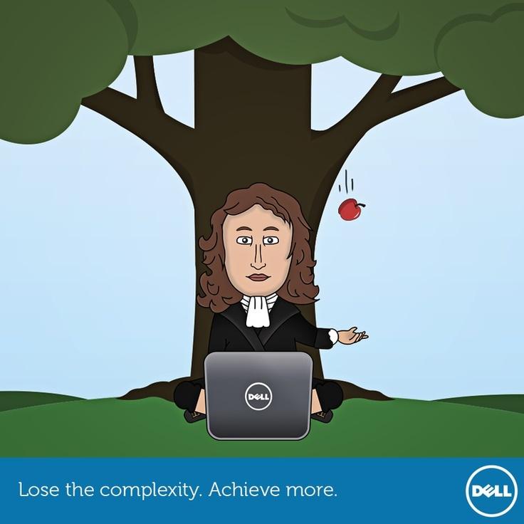 Isaac Newton wordt gezien als de grondlegger van de 'klassieke mechanica'. Dell 'loses the complexity and achieves more'.   Fighter: Thomasrekers  Brand:Dell