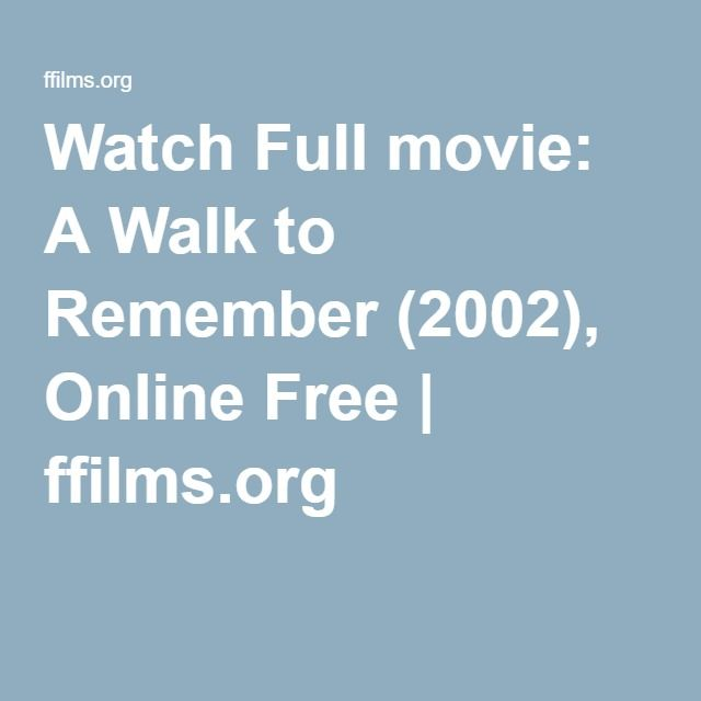 A Walk To Remember Movie Online Free Hd