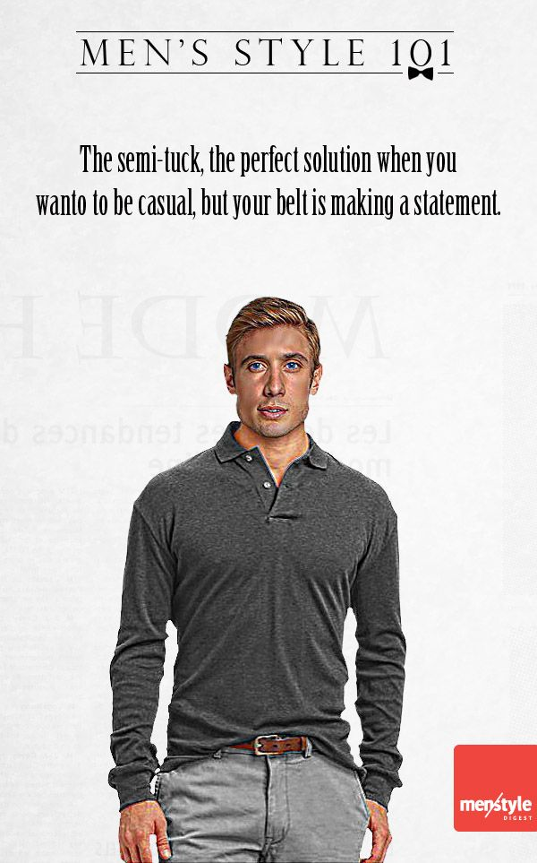 Men's style - The semi-tucked shirt, a perfect choice when the belt is an important part of your outfit.