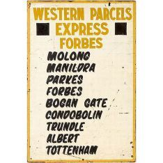 N.S.W. Parcel's van platform sign (91 x 61 cm) from Regent Street, c1970s: 'Western Parcels Express. Forbes - Molong, Manildra, Parkes, Forbes, Bogan gate, Condobolin, Trundle, Albert, Tottenham', with two 67 x 70mm blackboard inserts for the platform No. And departure time