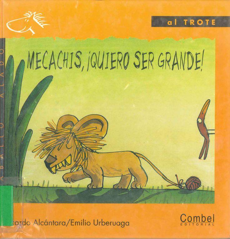 Mecachis, ¡Quiero ser grande! de Ricardo Alcántara; ilustraciones de Emilio Urberuaga. Publicado por Combel, 2001.