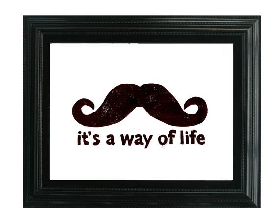 LINOCUT PRINT - Funny Mustache Quote It's a way of life - 8x10