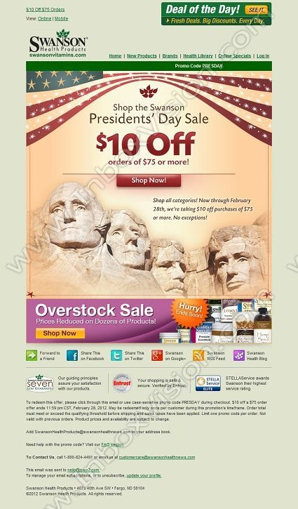 Company: Swanson Health Products   Subject: Presidents' Day Sale! Save $10 Off Purchases of $75         INBOXVISION, a global email gallery/database of 1.5 million B2C and B2B promotional email/newsletter templates, provides email design ideas and email marketing intelligence. www.inboxvision.c... #EmailMarketing  #DigitalMarketing  #EmailDesign  #EmailTemplate  #InboxVision  #SocialMedia  #EmailNewsletters
