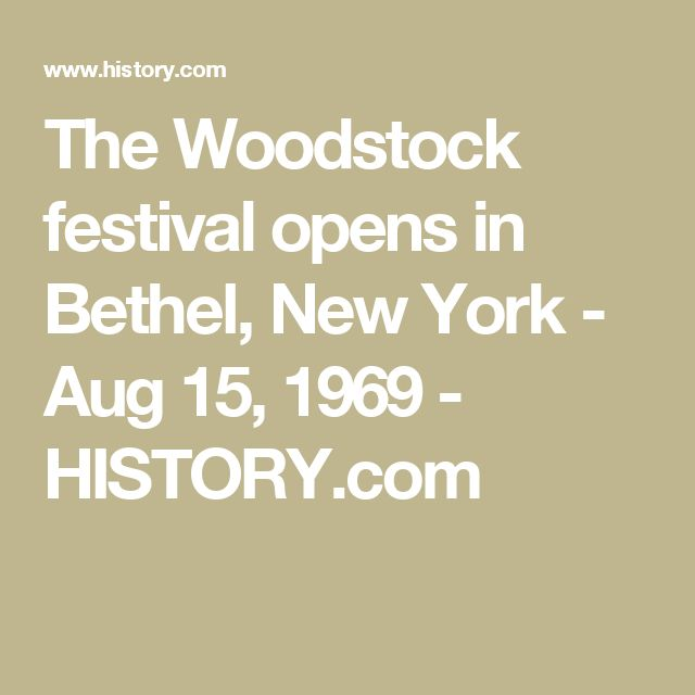 The Woodstock festival opens in Bethel, New York - Aug 15, 1969 - HISTORY.com