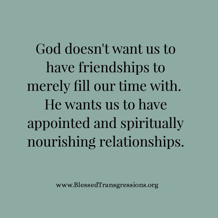 Appointed and Spiritually nourishing relationships.