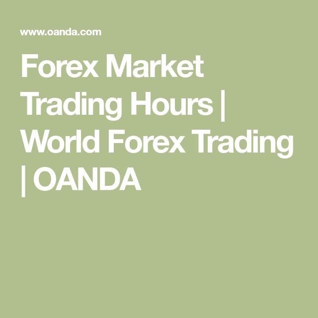 Forex Market Trading Hours | World Forex Trading | OANDA