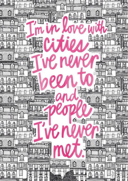 .. #cities I've never been to and #people I've never met - #quote