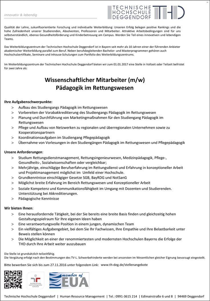Stellenbezeichnung: Wissenschaftlicher Mitarbeiter m/w Pädagogik im Rettungswesen Arbeitsort: 94469 Deggendorf Bayern, Deutschland Weitere Informationen unter: http://stellencompass.de/anzeige/?id=139389