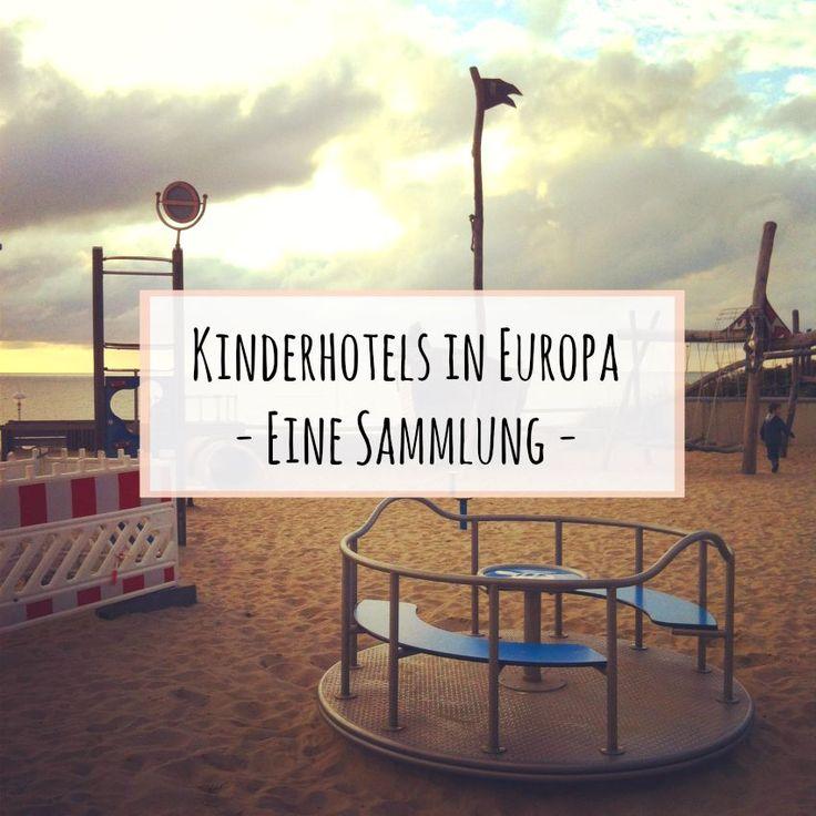 Wo befinden sich die besten Kinderhotels in Europa? Verrate es mir in dieser Blogparade!