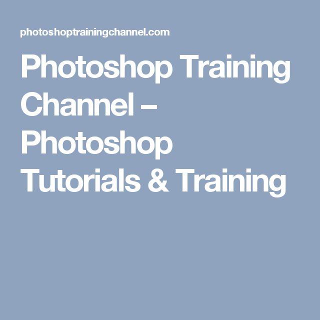Photoshop Training Channel – Photoshop Tutorials & Training