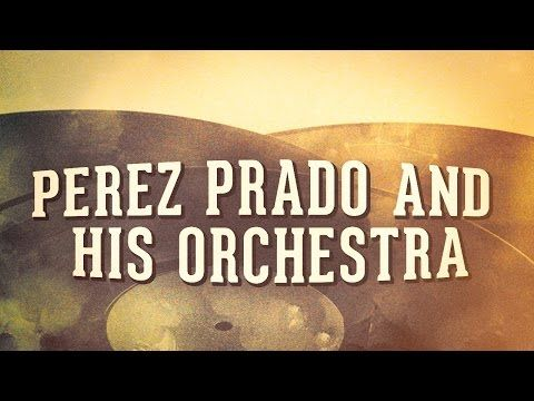 Perez Prado And His Orchestra - « Les idoles de la musique cubaine, Vol. 1 » (Album complet) - YouTube