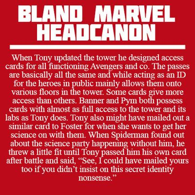 Bland Marvel Headcanons security cards to stark tower