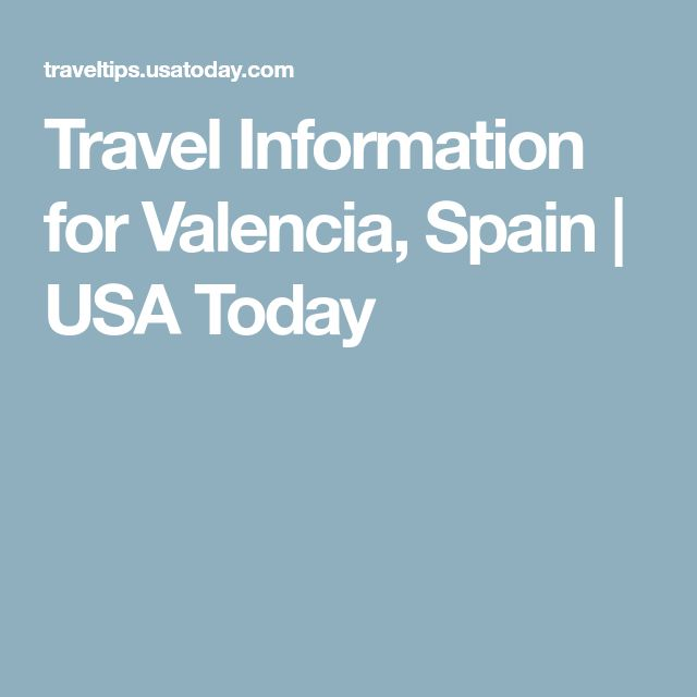 Travel Information for Valencia, Spain   USA Today