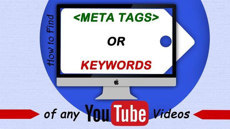 How to Find the Meta Tags or Keywords of Any YouTube Video?