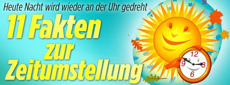 Zeitumstellung |11 interessante Fakten zur Sommerzeit http://www.bild.de/ratgeber/2015/zeitumstellung/elf-fakten-zur-zeitumstellung-40289690.bild.html