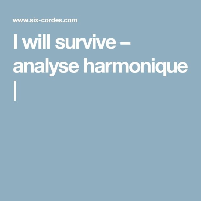 I will survive – analyse harmonique |