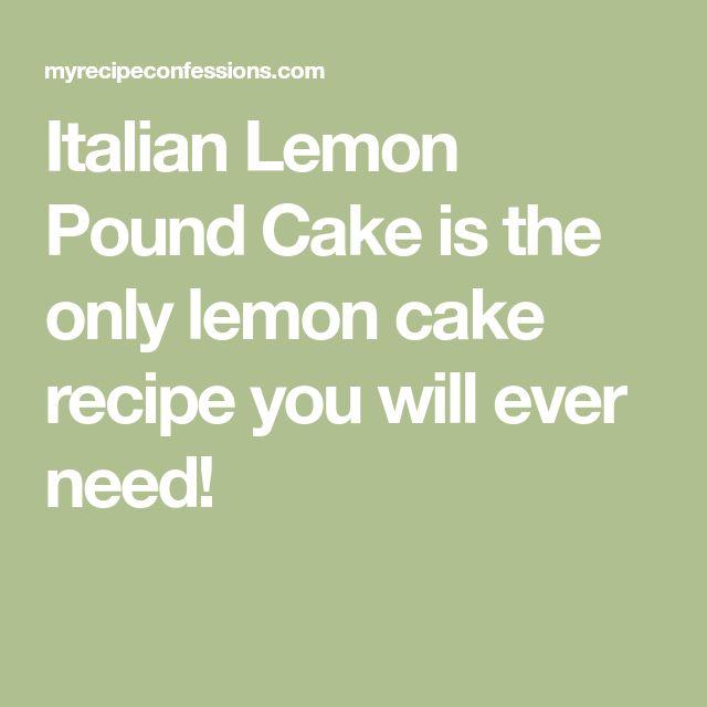 Italian Lemon Pound Cake is the only lemon cake recipe you will ever need!