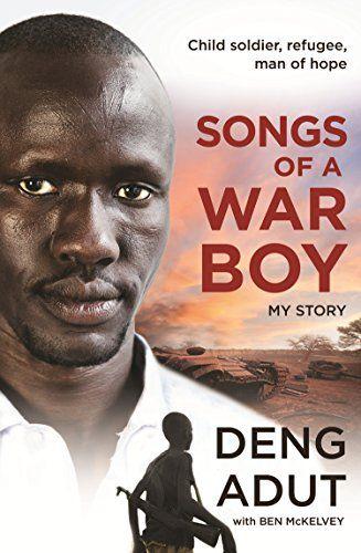 Songs of a War Boy by [Thiak Adut, Deng, Mckelvey, Ben]