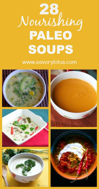 28 Nourishing Paleo Soups - savorylotus.com