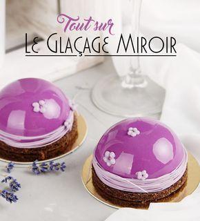 Le glaçage miroir c'est la nouvelle tendance ! Retrouvez tous nos conseils et astuces pour réussir ce fameux glaçage que tout le monde adore !