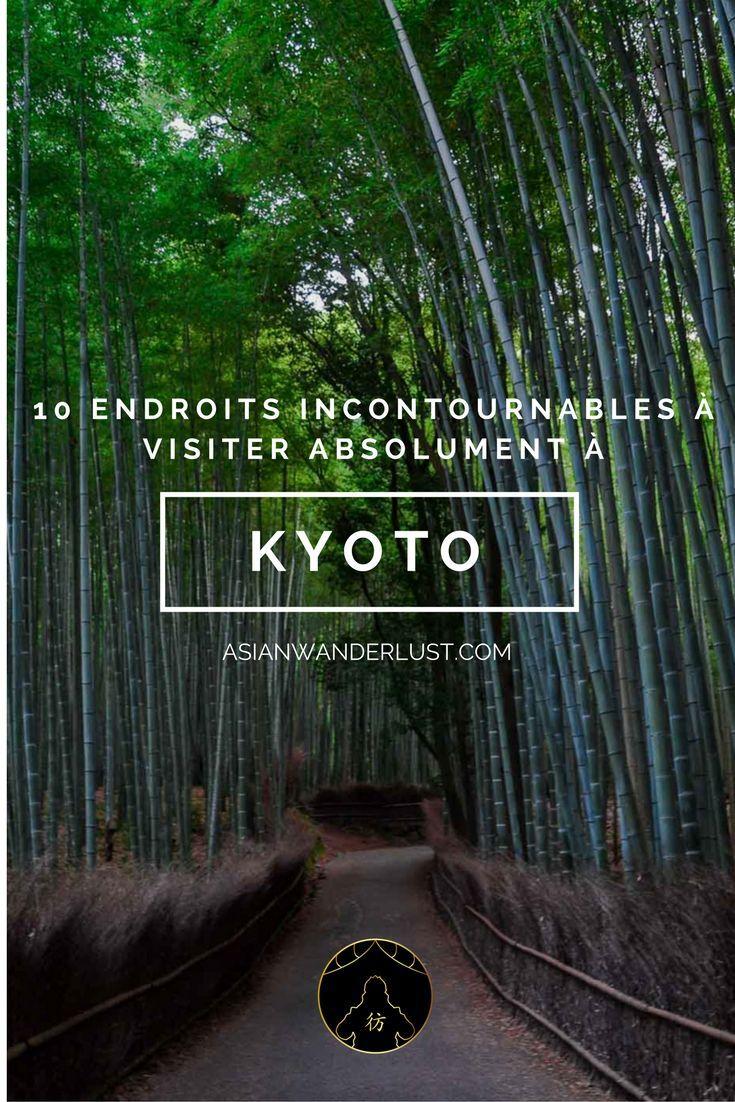 Kyoto Japon - 10 endpoints incontournables à visiter absolument à Kyoto