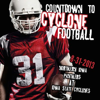 Iowa State football starts 8-31-13 with a match against Northern Iowa! Cheer on the Iowa State Cyclones! #cyclonefb #countdowntokickoff #football #ncaa #iowastate #cyclones