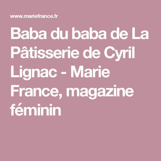 Baba du baba de La Pâtisserie de Cyril Lignac - Marie France, magazine féminin