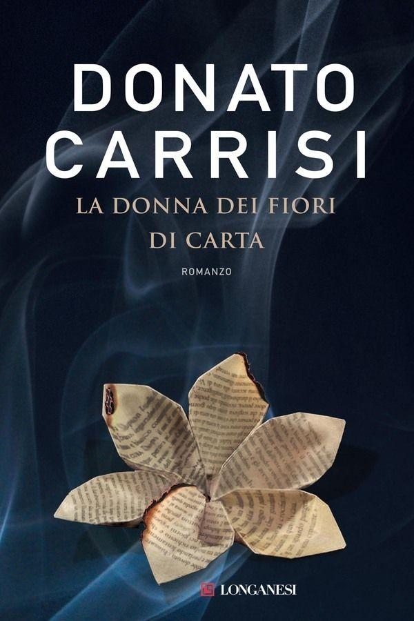 La donna dei fiori di carta - Donato Carrisi - July 2015 - ****