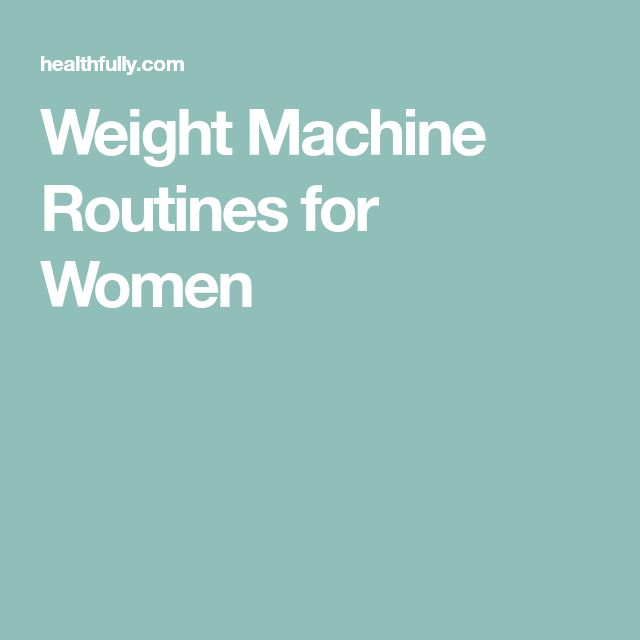 Weight Machine Routines for Women