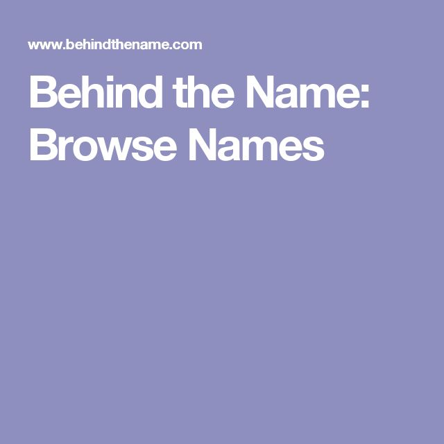 Behind the Name: Browse Names