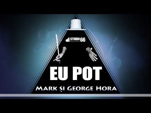 Mark si George Hora - Eu pot