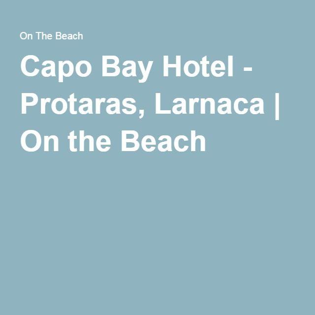 Capo Bay Hotel - Protaras, Larnaca   On the Beach